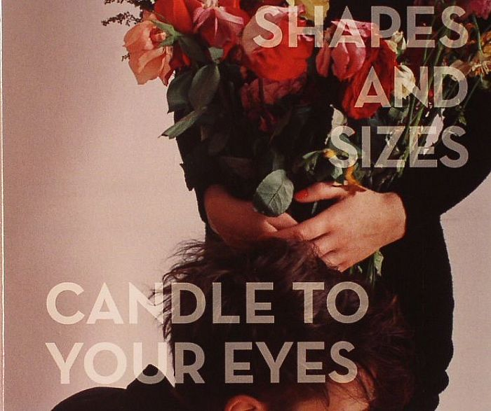 SHAPES & SIZES - Candle To Your Eyes