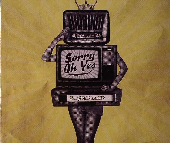 SORRY OK YES - Rubberized