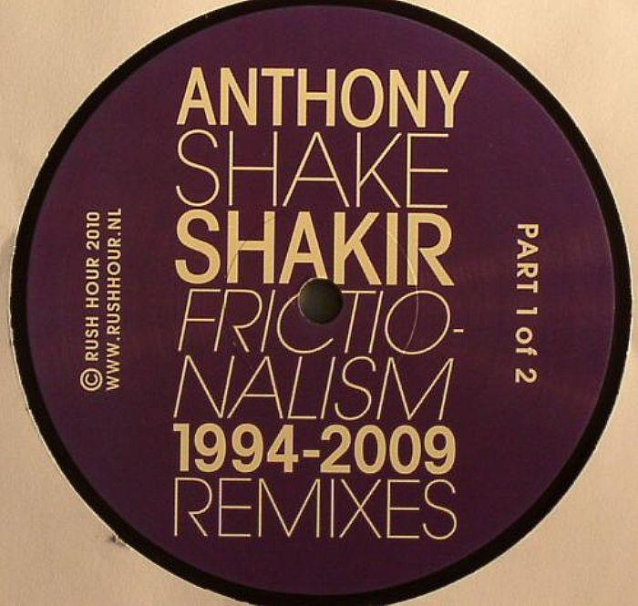 SHAKIR, Anthony Shake - Frictionalism 1994-2009 Remixes Part 1 Of 2