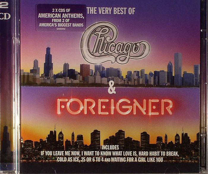 Chicago Foreigner The Very Best Of Chicago Amp Foreigner