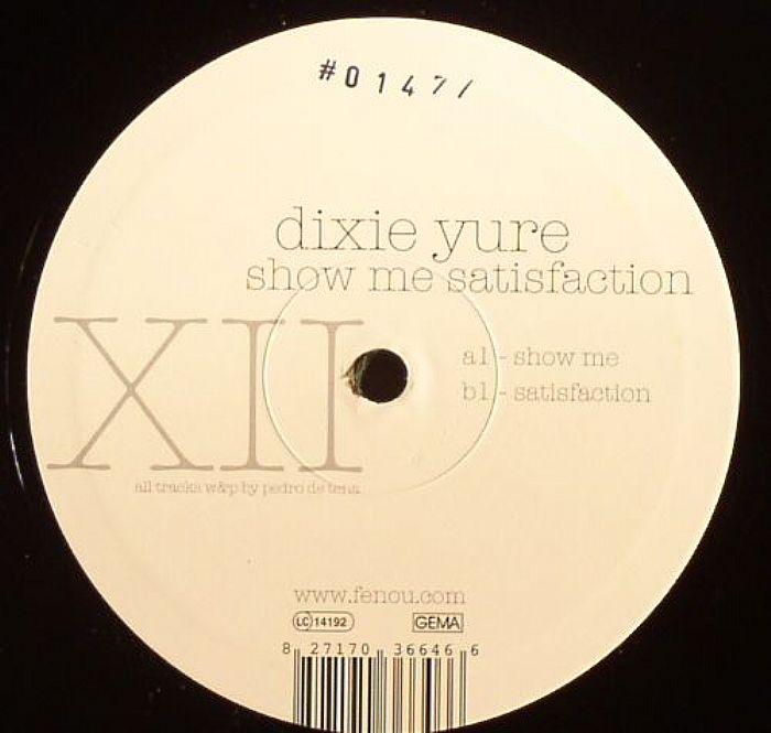 DIXIE YURE - Show Me Satisfaction