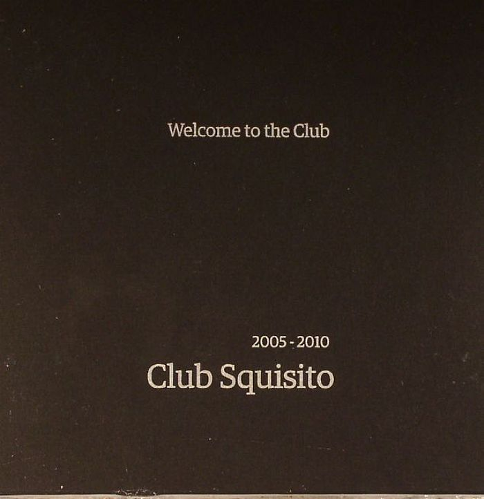 various club squisito 2005 2010 welcome to the club vinyl at juno records. Black Bedroom Furniture Sets. Home Design Ideas