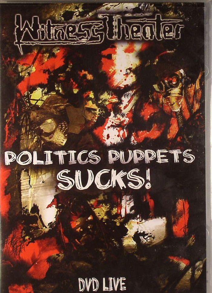 WITNESS THEATER - Politics Puppets Sucks!
