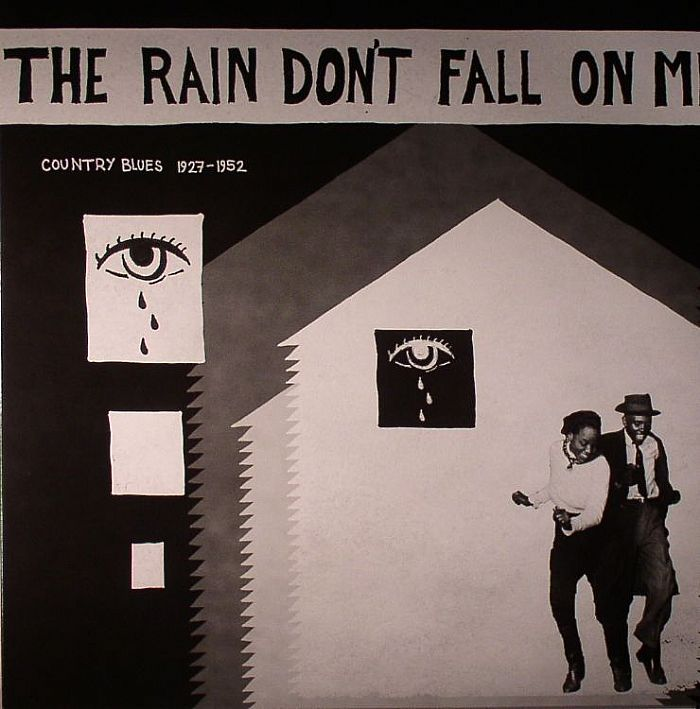 VARIOUS - The Rain Don't Fall On Me: Country Blues 1927-1952