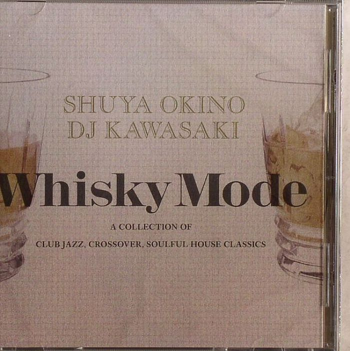 Shuya okino dj kawasaki various whiskey mode a collection for Soulful house classics