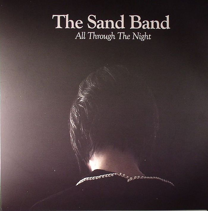 The Sand Band All Through The Night Vinyl At Juno Records