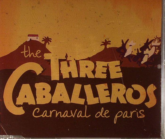 THREE CABALLEROS, The - Carnaval De Paris