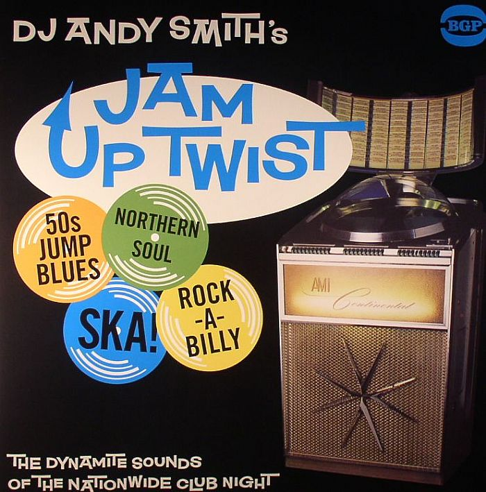 SMITH, Andy/VARIOUS - Jam Up Twist: 50s Jump Up Blues Northern Soul Ska! Rock A Billy: The Dynamite Sounds Of The Nationwide Club Night
