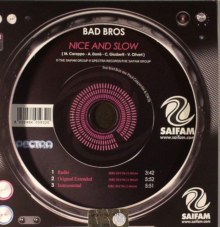 BAD BROS - Nice & Slow
