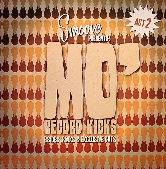 VARIOUS - Smoove Presents Mo Record Kicks Act 2