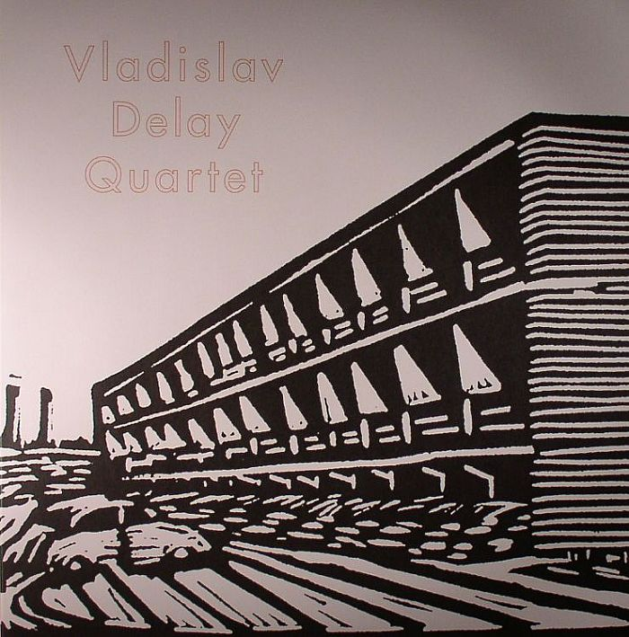 VLADISLAV DELAY QUARTET - Vladislav Delay Quartet