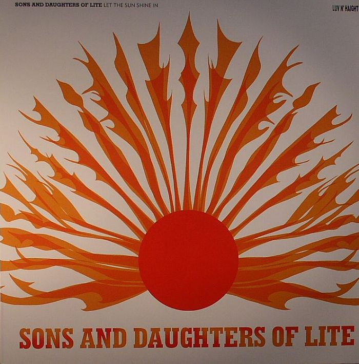 SONS & DAUGHTERS OF LITE - Let The Sunshine In