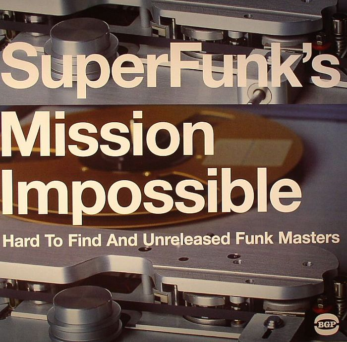 VARIOUS - Super Funk's Mission Impossible: Hard To Find & Unreleased Funk Masters