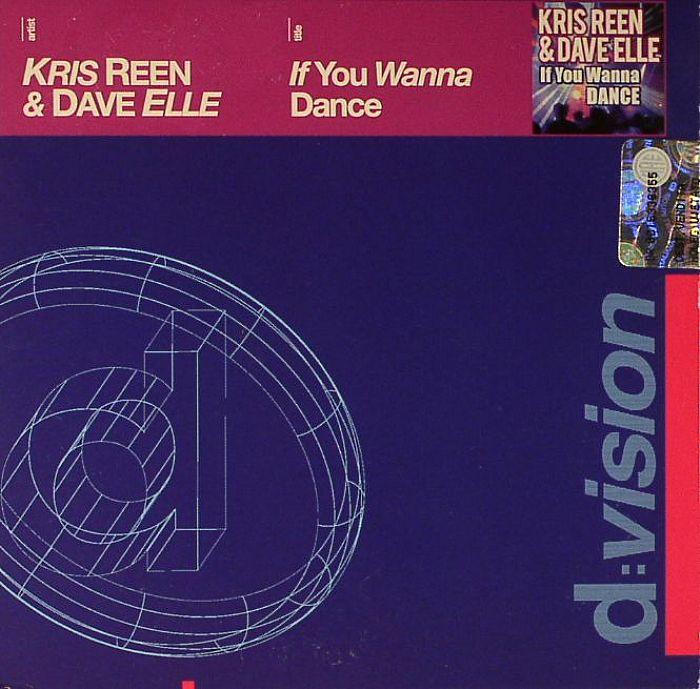 REEN, Kris/DAVE ELLE - If You Wanna Dance
