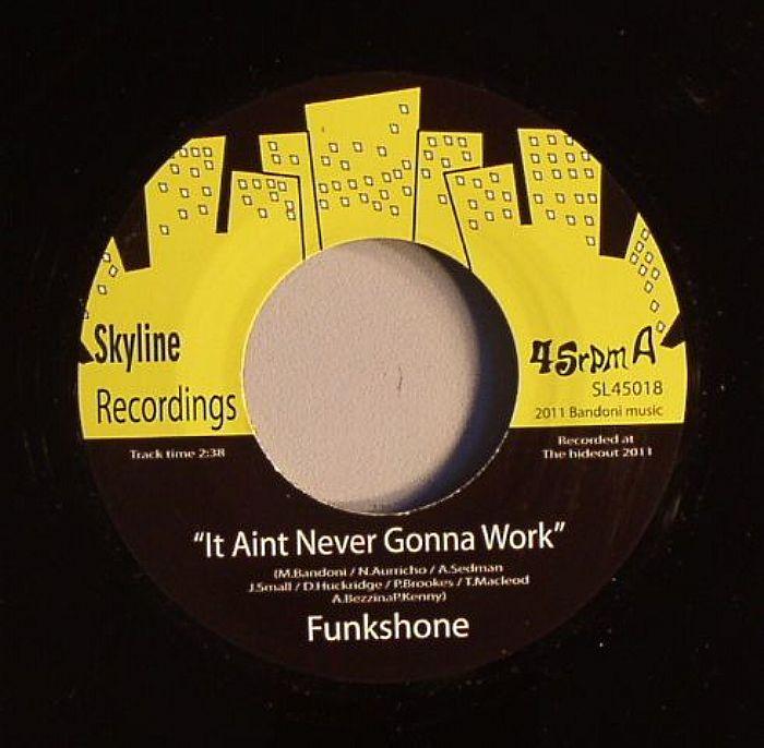 FUNKSHONE - It Aint Never Gonna Work