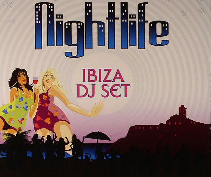 VARIOUS - Nightlife Ibiza DJ Set