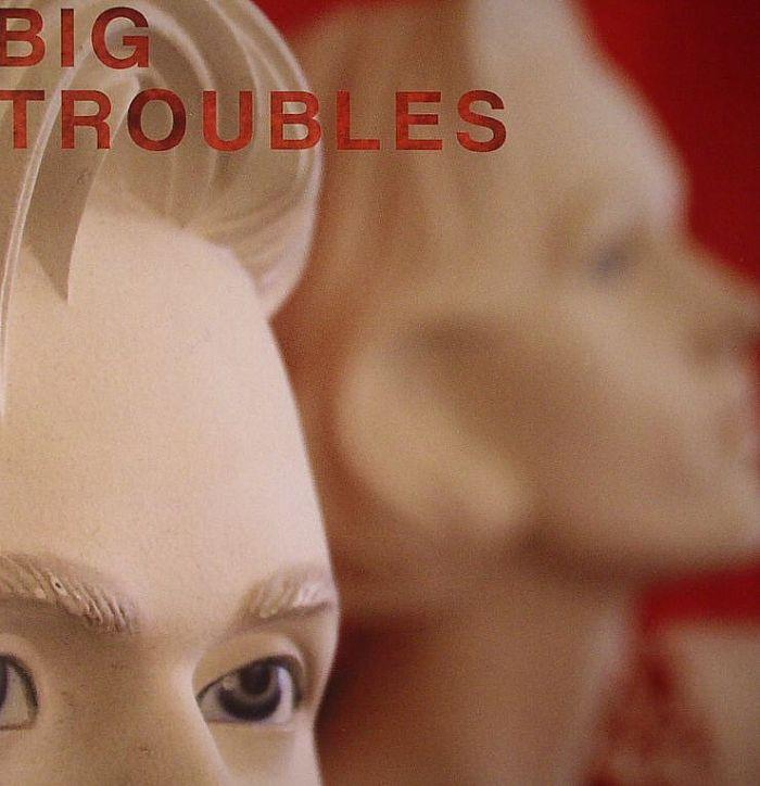 BIG TROUBLES - Sad Girls