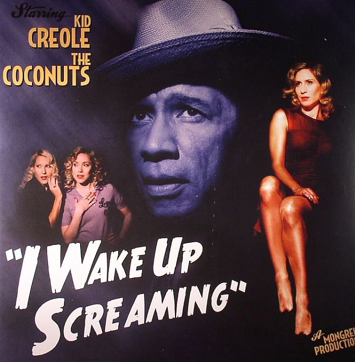 KID CREOLE & THE COCONUTS - I Wake Up Screaming