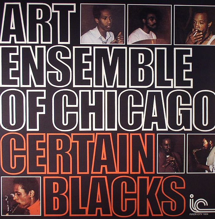 ART ENSEMBLE OF CHICAGO - Certain Blacks