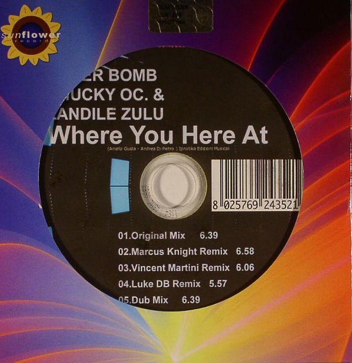 SILVER BOMB/CHUCKY OC/ZANDILE ZULU - Where Are You Here At