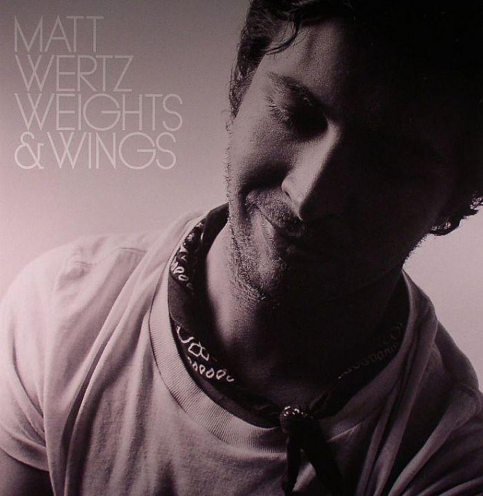 Matt Wertz Weights Amp Wings Vinyl At Juno Records