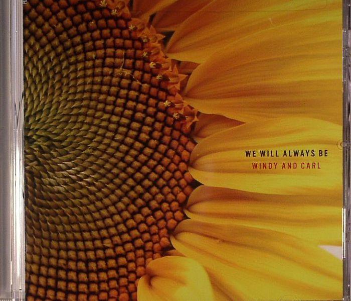 WINDY & CARL - We Will Always Be