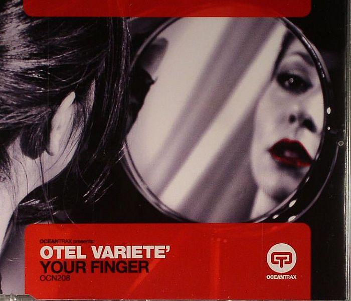 OTEL VARIETE - Your Finger