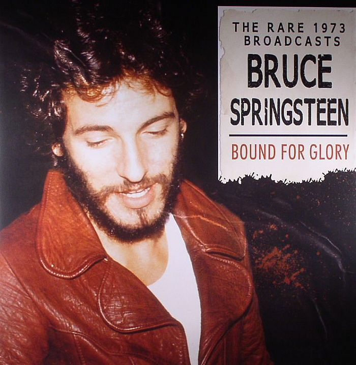 SPRINGSTEEN, Bruce - Bound For Glory: The Rare 1973 Broadcasts