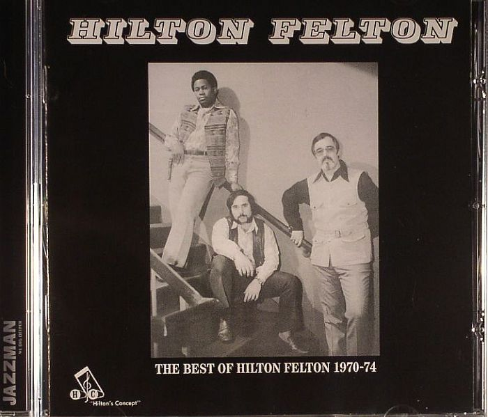 FELTON, Hilton - The Best Of Hilton Felton 1970-74