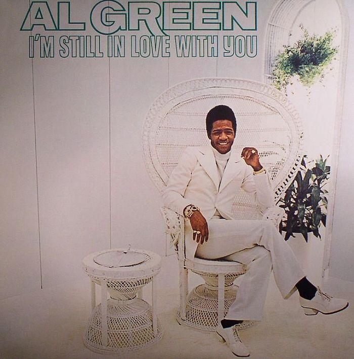 GREEN, Al - I'm Still In Love With You
