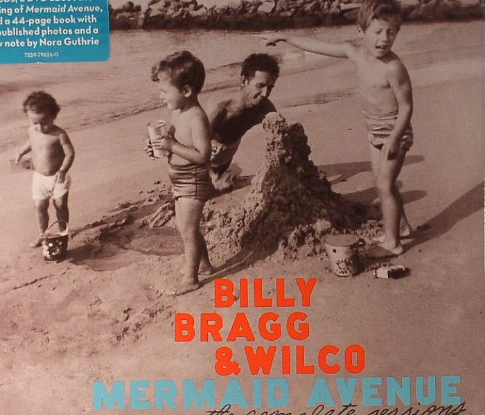Billy Bragg Wilco Mermaid Avenue The Complete Sessions