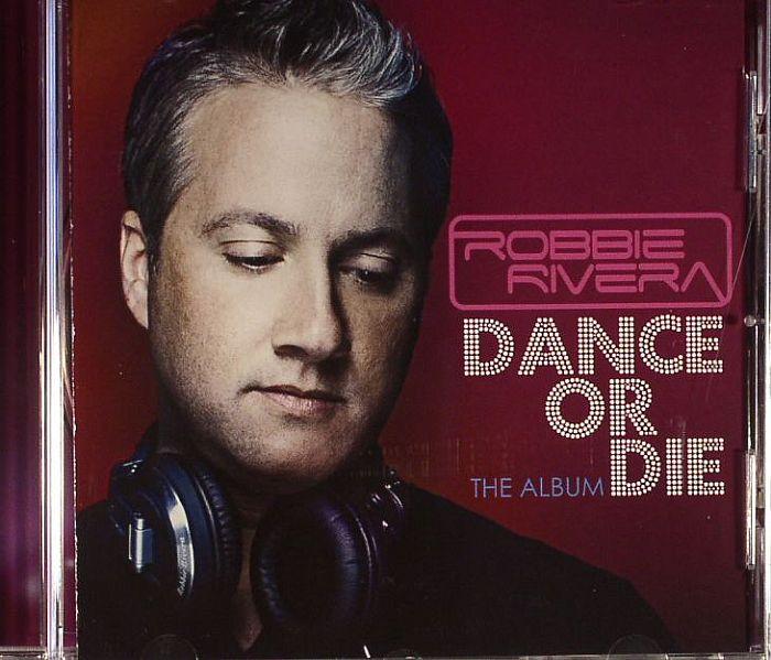 RIVERA, Robbie - Dance Or Die