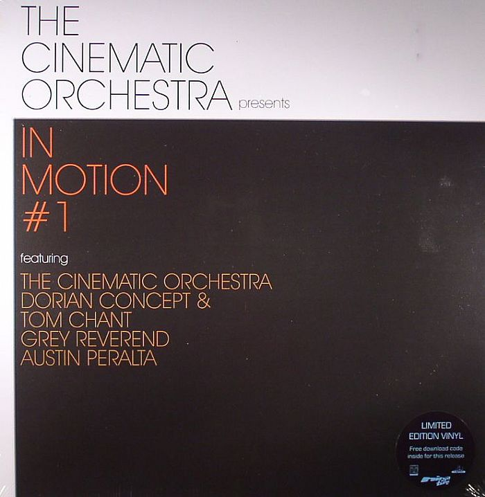 CINEMATIC ORCHESTRA, The/DORIAN CONCEPT/TOM CHANT/GREY REVEREND/AUSTILN PERALTA - In Motion #1