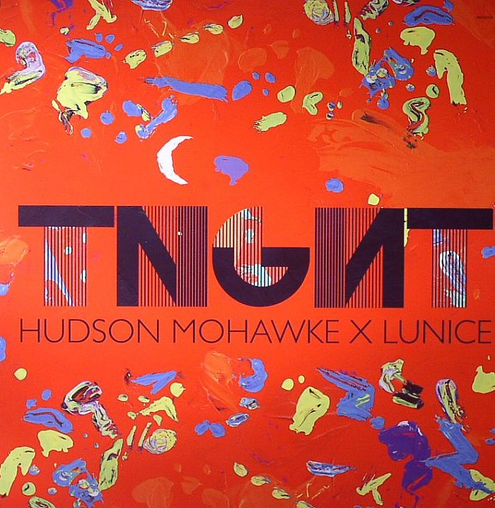 TNGHT aka HUDSON MOHAWKE/LUNICE - Tnght