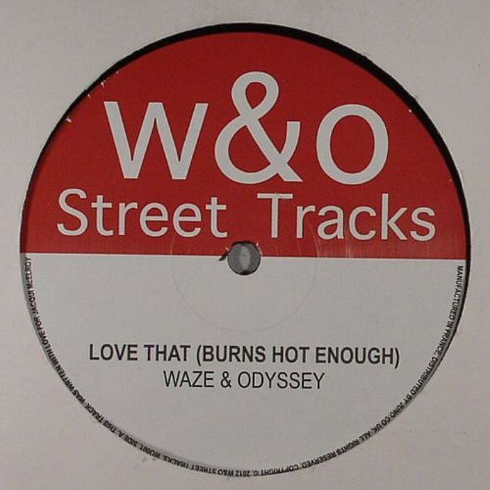 WAZE & ODYSSEY - Love That (Burns Hot Enough) EP