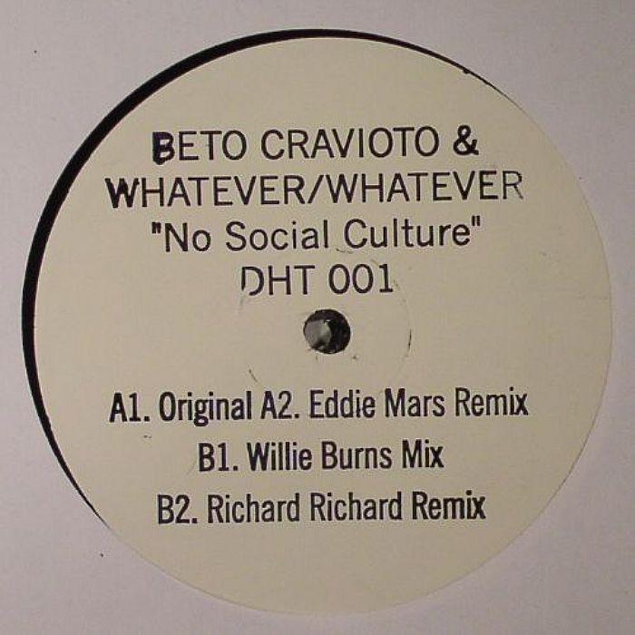 CRAVIOTO, Beto/WHATEVER WHATEVER - No Social Culture