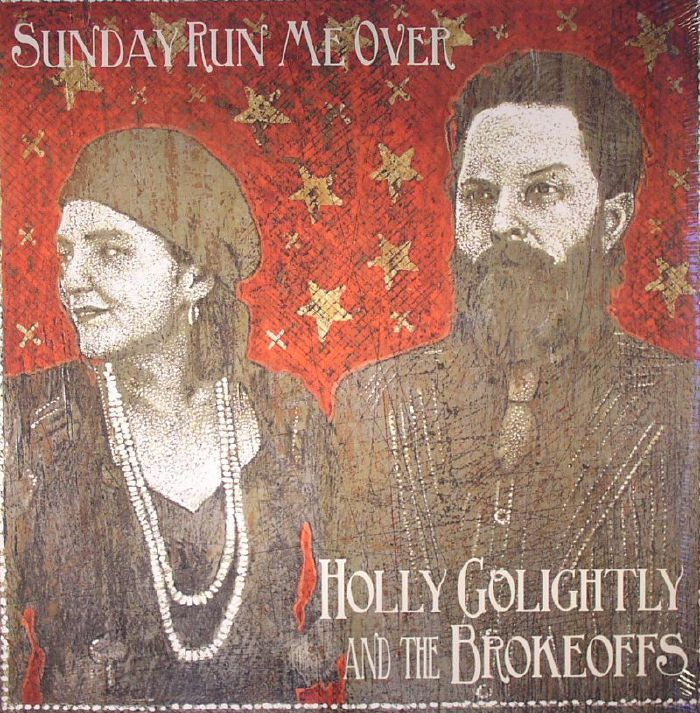 GOLIGHTLY, Holly & THE BROKEOFFS - Sunday Run Me Over