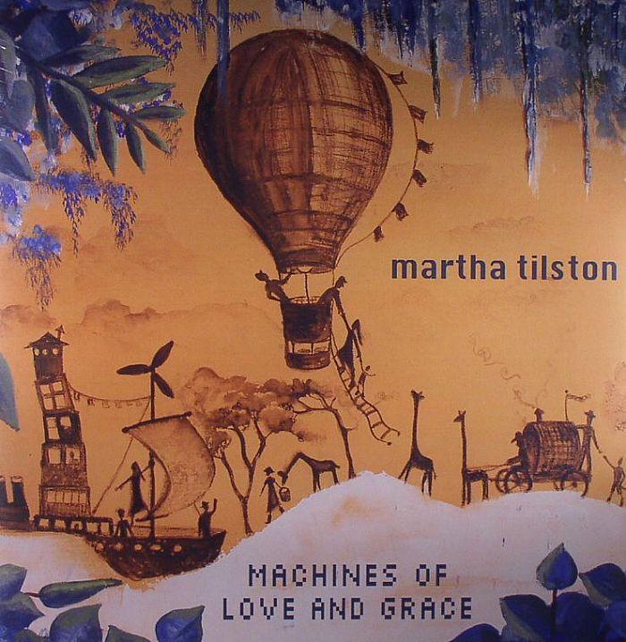 TILSTON, Martha - Machines Of Love & Grace