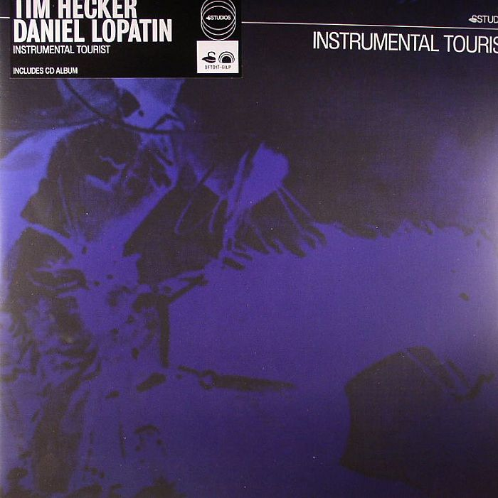HECKER, Tim/DANIEL LOPATIN - Instrumental Tourist
