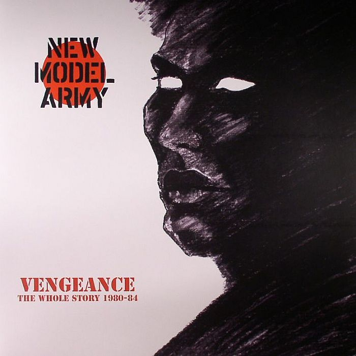 NEW MODEL ARMY - Vengeance: The Whole Story 1980-84