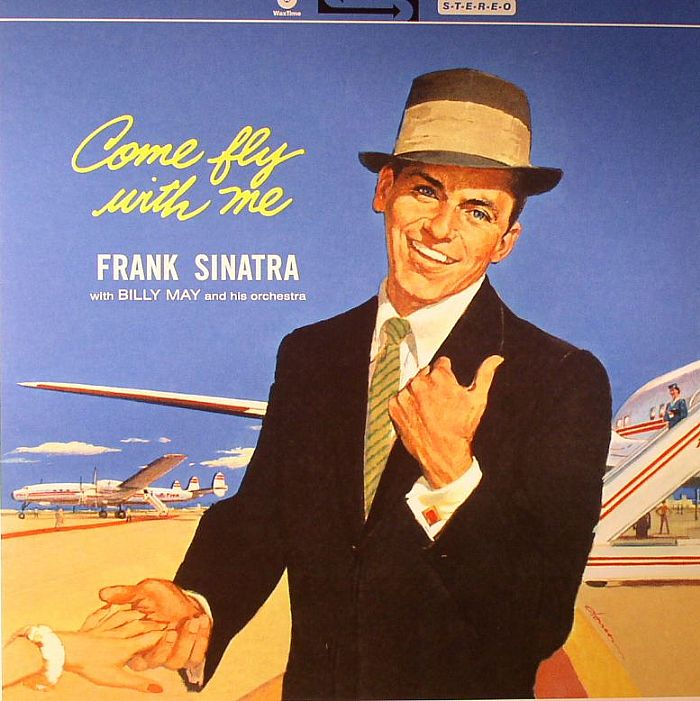 SINATRA, Frank with BILLY MAY & HIS ORCHESTRA - Come Fly With Me