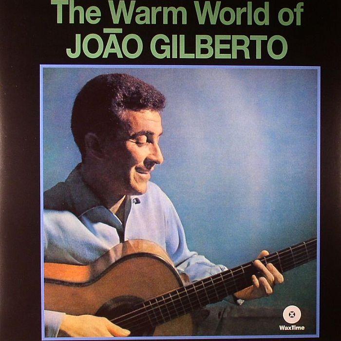 GILBERTO, Joao - The Warm World Of Joao Gilbert