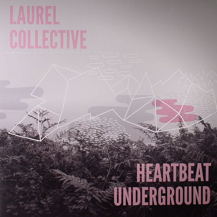 LAUREL COLLECTIVE - Heartbeat Underground