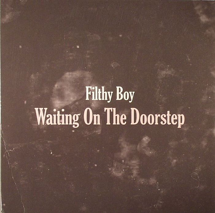 FILTHY BOY - Waiting On The Doorstep