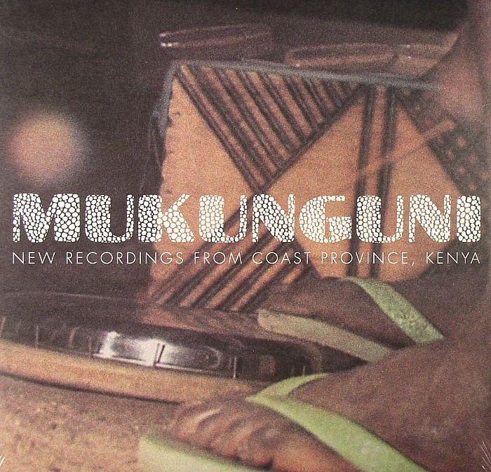 MUKUNGUNI - New Recordings From Coast Province Kenya