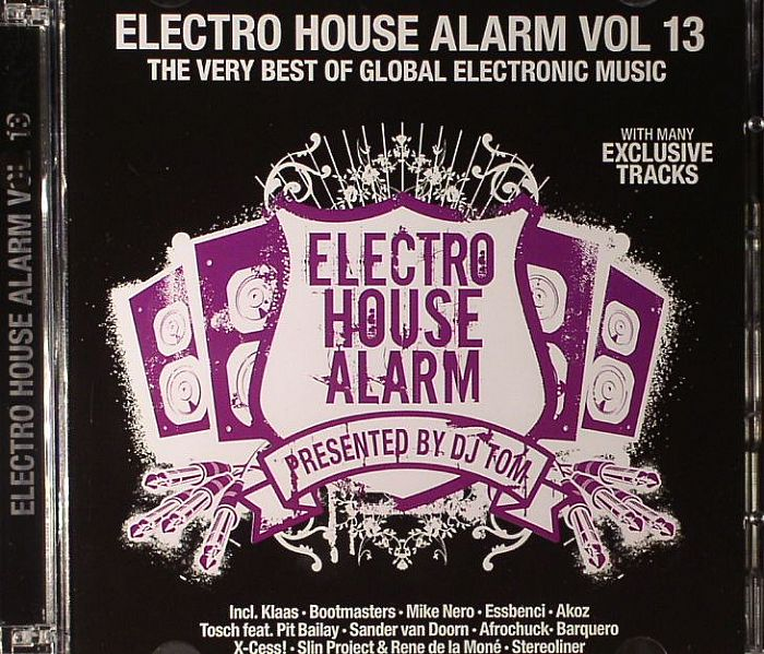 VARIOUS - Electro House Alarm Vol 13: The Very Best Of Global Electronic Music
