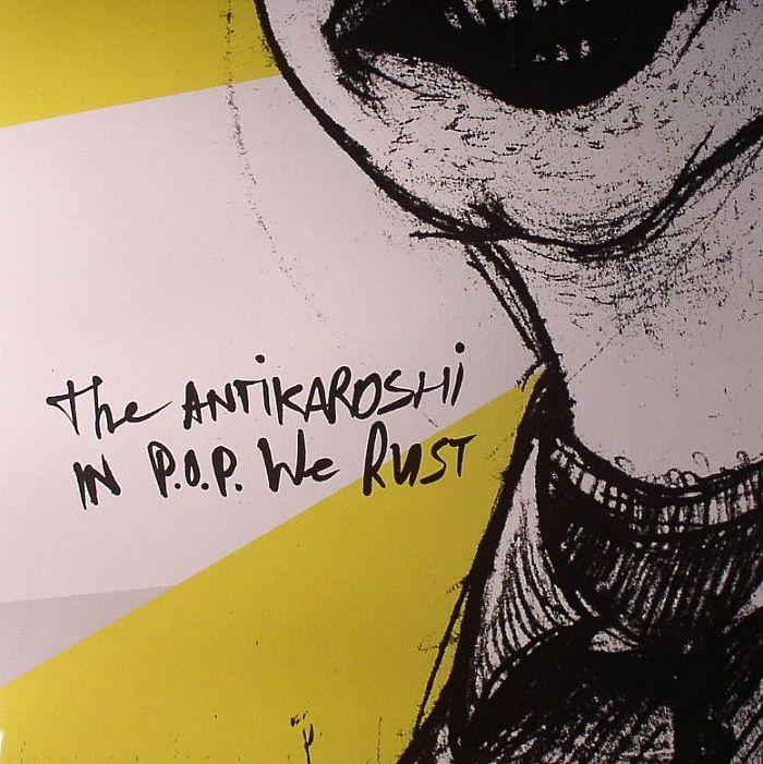 ANTIKAROSHI, The - In POP We Trust