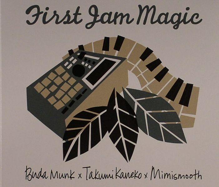BUDAMUNK/TAKUMI KANEKO/MIMISMOOTH - First Jam Magic