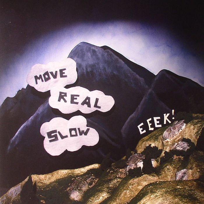 EEEK! - Move Real Slow