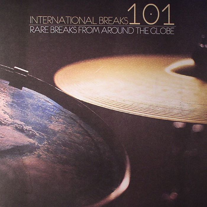 VARIOUS - International Breaks 101: Rare Breaks From Around The Globe